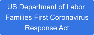 US Department of Labor  Families First Coronavirus Response Act