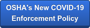 OSHA's New COVID-19 Enforcement Policy