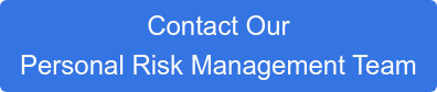 Contact Our Personal Risk Management Team