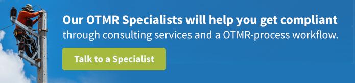Talk to a OTMR Specialist