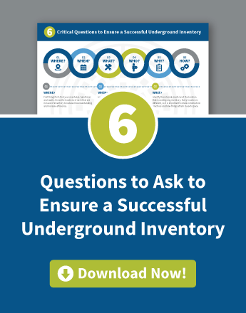 Tip Sheet: 6 Questions to Ask to Ensure a Successful Underground Inventory