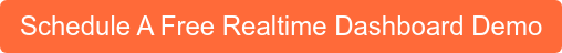 Schedule A Free Realtime Dashboard Demo