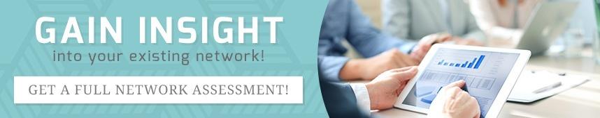 Get a Full Network Assessment