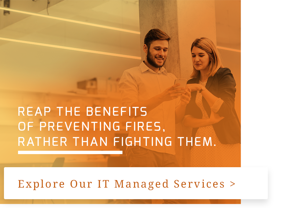 Reap the Benefits of our Managed IT Services.