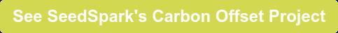 See SeedSpark's Carbon Offset Project