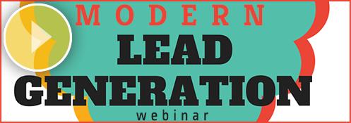Sign Up For Modern Lead Generation Webinar