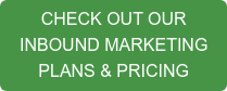 CHECK OUT OUR INBOUND MARKETING PLANS & PRICING