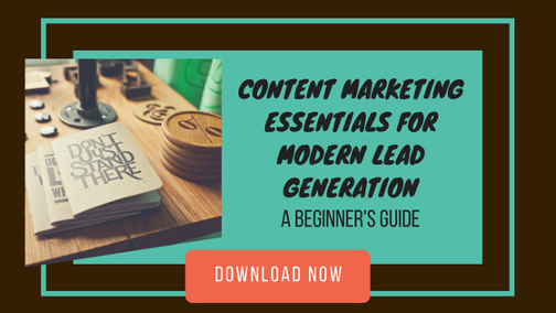 Content marketing essentials for modern lead generation
