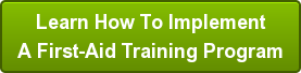 Learn How To Implement  A First-Aid Training Program