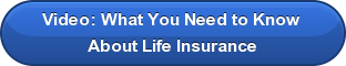 Video: What You Need to Know  About Life Insurance