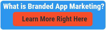 Branded app marketing can change the way your brand engages people.