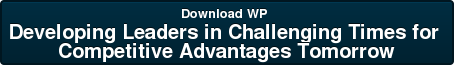 Download WP  Developing Leaders in Challenging Times for  Competitive Advantages Tomorrow