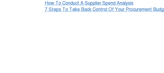 How To Conduct A Supplier Spend Analysis 7 Steps To Take Back Control Of Your Procurement BudgetDownload My Guide