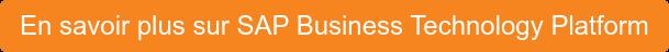 En savoir plus sur SAP Business Technology Platform