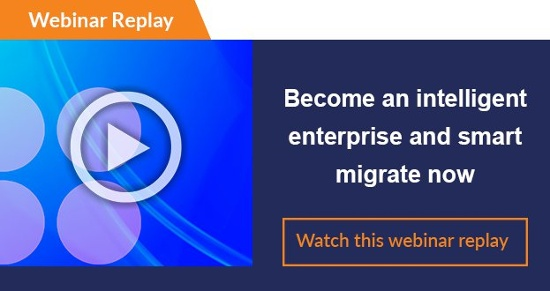 Become an intelligent enterprise ens amrt migrate now to s4/hana