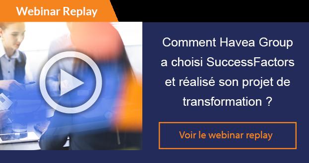 Webinar replay Comment Havea Group a choisi SuccessFactors et réalisé son projet de transformation ?