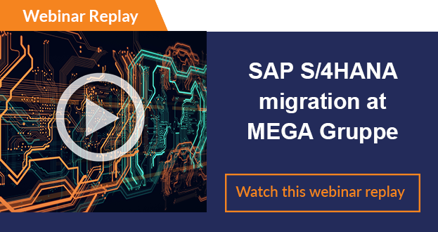 Webinar replay Migration S/4HANA MEGA Gruppe