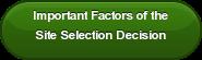Important Factors of the Site Selection Decision