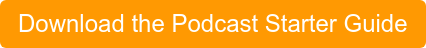 Download the Podcast Starter Guide