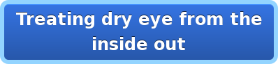 Treating dry eye from the inside out