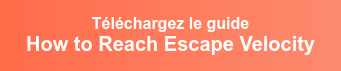 Téléchargez le guide How to Reach Escape Velocity