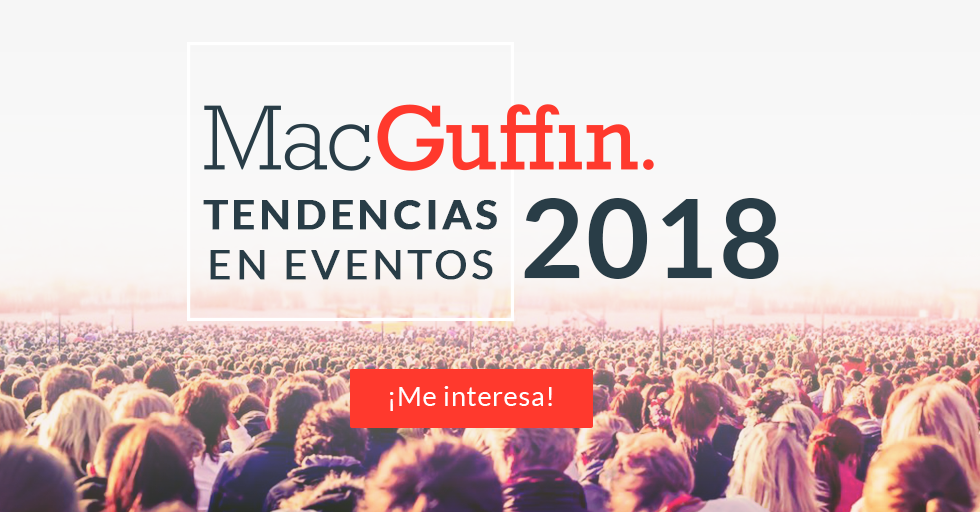 MacGuffin - Tendencias en eventos 2018