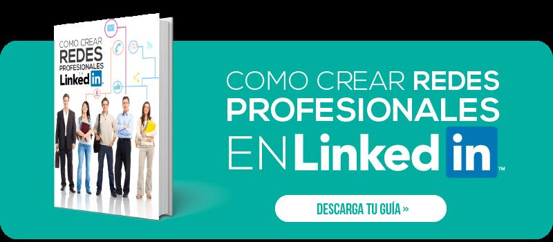 Como crear redes profesionales en LinkedIn