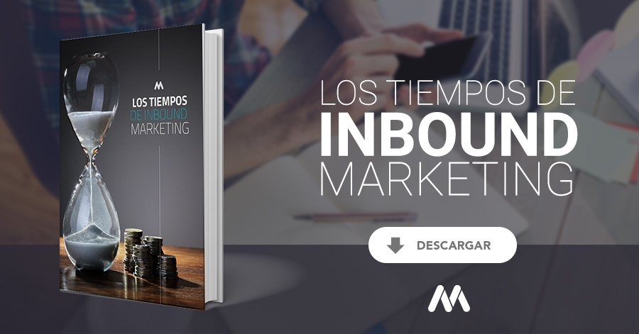 Los tiempos de Inbound Marketing