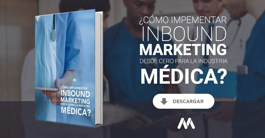 ¿Cómo implementar Inbound Marketing desde cero para la industria médica?