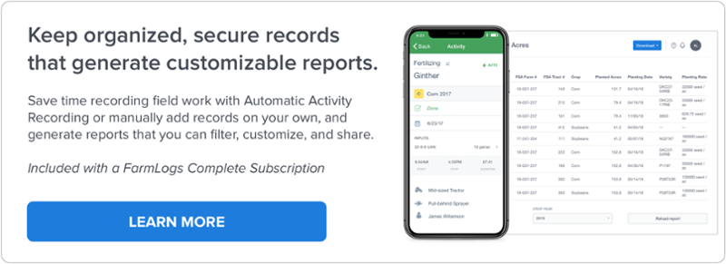 Keep secure, organized records that generate customizable reports with FarmLogs Complete