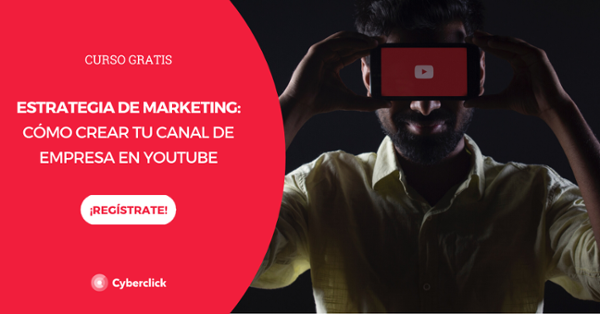Curso: cómo crear tu canal de empresa en Youtube
