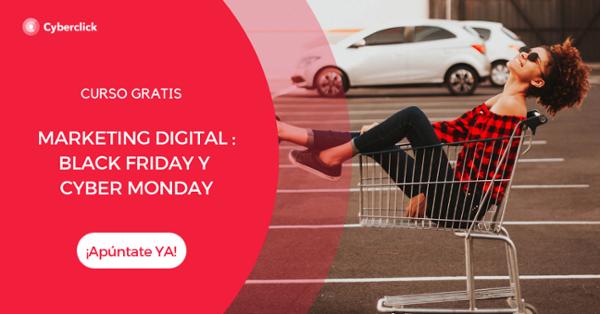 Webinar: Black Friday y Cyber Monday 2018 - Mejores acciones de marketing y publicidad digital
