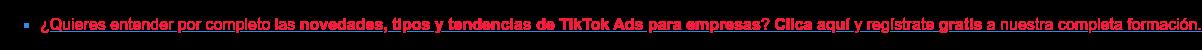 * ¿Quieres enteder por completo cómo enfocar tu estrategia de empresa en  TikTok y aprender a hacer publicidad? Clica aquí y regístrate gratis a nuestra  completa formación.