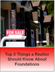 Top 3 Things a Realtor Should Know About Foundations