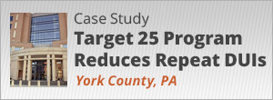 Target 25 Program in York County, PA Reduces Repeat DUIs