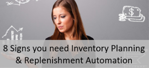 8 signs you need inventory planning and replenishment automation