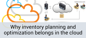Why inventory planning and optimization belongs in the cloud