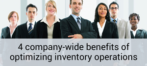 4 company-wide benefits of optimized inventory operations