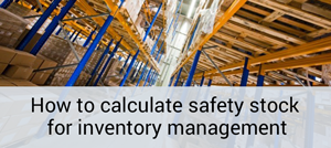 How to calculate safety stock