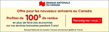 Banque National du Canada - Offre nouveaux arrivants au Canada (Kennedy Garceau)