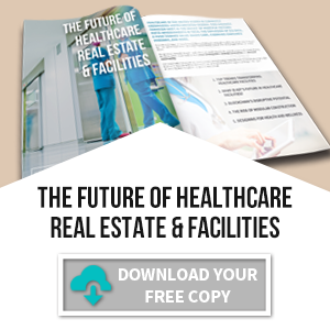 Download Your Report: The Future of Healthcare Real Estate & Facilities