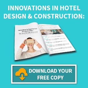 Download Your Report: Innovations in Hotel Design & Construction