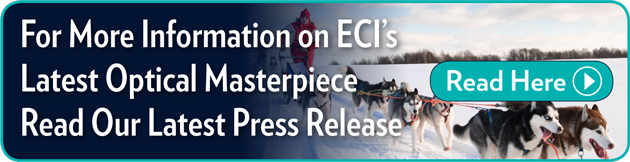 For More Information on ECI's Latest Optical Masterpiece  Read Our Latest Press Release