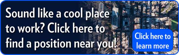 Sound like a cool place to work?   Click here to find a position near you.