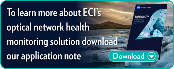 To learn more about ECI's optical network health monitoring solution  download our application note