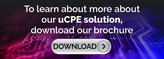 To learn about more about our uCPE solution, download our brochure