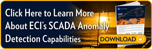 Click Here to Learn More About ECI's   SCADA Anomaly Detection Capabilities.