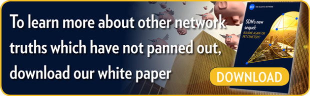 To learn more about other network truths which have not panned out,  download our white paper