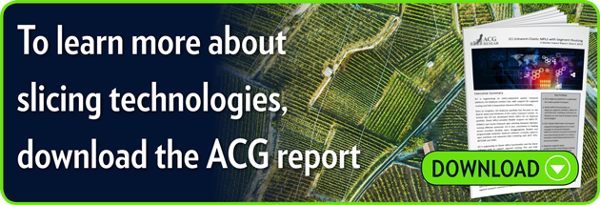 To learn more about slicing technologies, download the ACG report