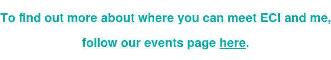 To find out more about where you can meet ECI and me,   follow our events page here.